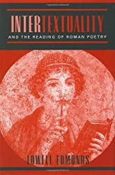 Intertextuality and the Reading of Roman Poetry by Lowell Edmunds (2000-12-27)