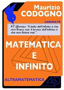 Matematica e infinito di [Maurizio, Codogno]