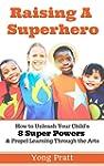Raising A Superhero: How to Unleash Y...