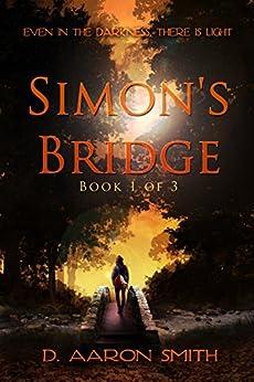 Simon's Bridge: Book 1 of 3 (The Simon Glenayre Trilogy) (English Edition) di [Smith, D. Aaron]