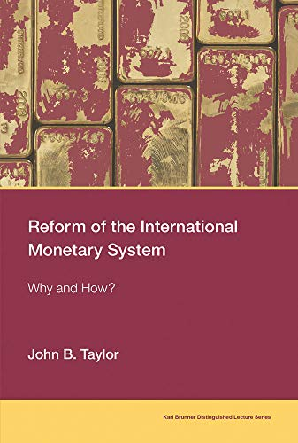 Reform of the International Monetary System: Why and How? (Karl Brunner Lecture) - Geld Rate Exchange