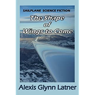 The Shape of Wings to Come: Sailplane Science Fiction