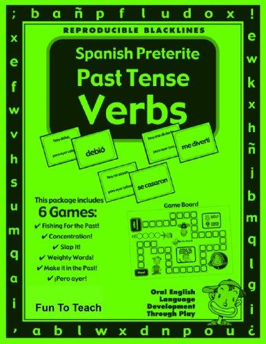 Spanish Preterite Past Tense Verbs- Games and Lesson Plans por Lori Wolfe