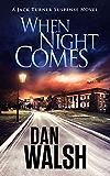 When Night Comes (Jack Turner Suspense Series Book 1) (English Edition)