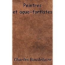 Peintres et aqua-fortistes (Annoté) (French Edition)