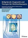Bildgebende Diagnostik und Therapie der Weichteiltumoren: mit pathologischer Klassifikation, Nuklearmedizin, interventionelle Therapie