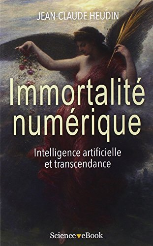 Immortalit numrique: Intelligence artificielle et transcendance