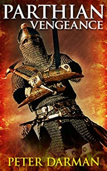 Parthian Vengeance (Parthian Chronicles Book 3) (English Edition) par [Darman, Peter]