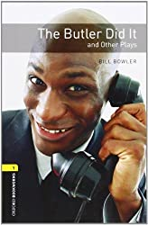 Oxford Bookworms Playscripts: The Butler Did It and Other Plays: Level 1: 400-Word Vocabulary (Oxford Bookworms Library: Stage 1) by Bill Bowler (2008-03-15)