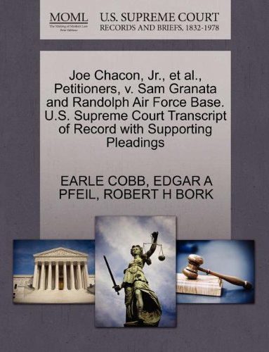 Joe Chacon, JR., et al., Petitioners, V. Sam Granata and Randolph Air Force Base. U.S. Supreme Court Transcript of Record with Supporting Pleadings - Pfeil Base