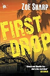 First Drop (Charlie Fox Crime Thrillers) by Zoe Sharp (2013-05-05)