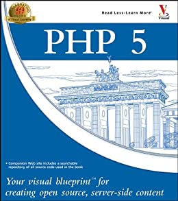 PHP 5: Your visual blueprint for creating open source, server-side content von [Boudreaux, Toby]