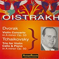 Dvorak: Violin Concerto in A Minor - Tchaikovsky: Piano Trio No. 2