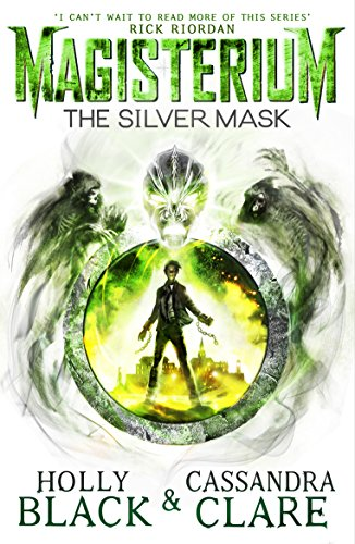 Magisterium: The Silver Mask (The Magisterium Book 4) por Holly Black