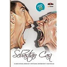 El Arte de Sebastian Cast : Caricaturas: Dibujo y pintura ,Secretos y Tecnicas (BookPushers)