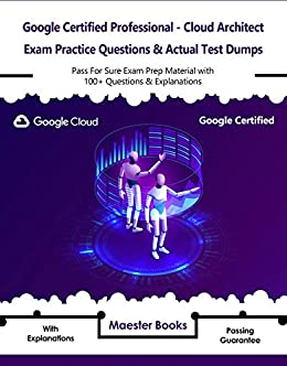 Google Certified Professional - Cloud Architect Exam Practice ...
