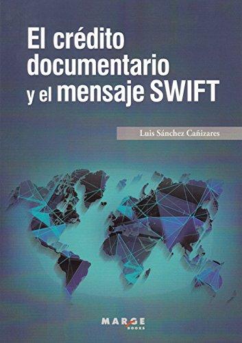 Crédito documentario y el mensaje SWIFT,El (Gestiona) por Luis Sánchez Cañizares