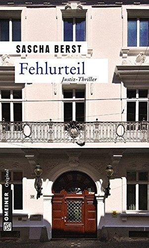 Fehlurteil: Justiz-Thriller (Antonio Tedeschi und Margarethe Heymann)