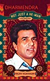 Dharmendra: A Biography: Not Just a He-Man
