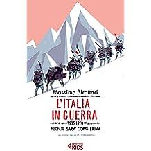 L'Italia in guerra: 1915-1918. Niente sarà come prima