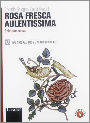 Rosa fresca aulentissima. Ediz. rossa. Per le Scuole superiori. Con espansione online: 3\1