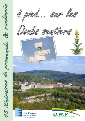Guide de randonnées - A pied... sur les Doubs sentiers - 45 itinéraires de randonnée pédestre