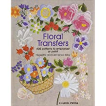 Floral Transfers: 405 patterns to embroider or paint