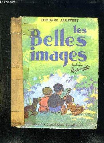 LES BELLES IMAGES. METHODE DE LECTURE POUR LA CLASSE ENFANTINE.
