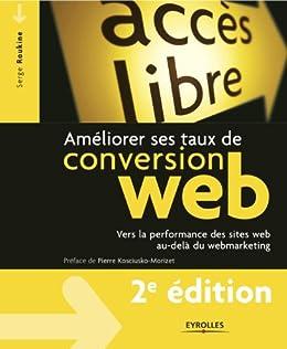 Améliorer ses taux de conversion web par [Roukine, Serge]