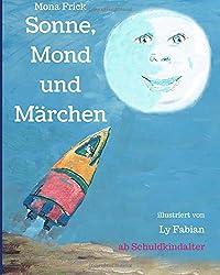 Sonne, Mond und Märchen - Hättet ihr`s gewusst?: mit Illustrationen von Ly Fabian