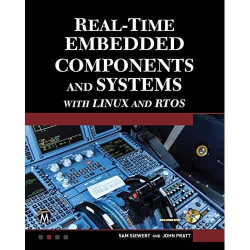 Real-Time Embedded Components and Systems with Linux and RTOS by Sam Siewert John Pratt(2016-01-18)
