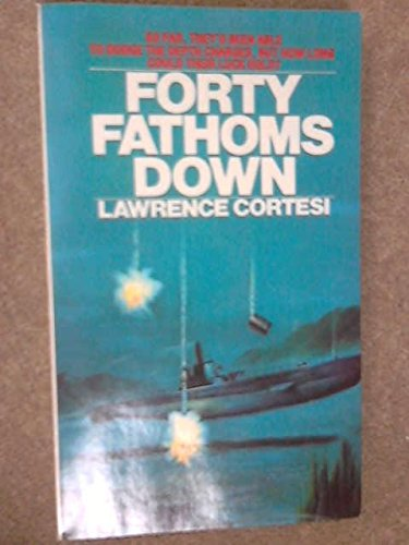 Forty Fathoms Down