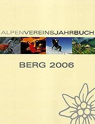 Berg 2006. Alpenvereinsjahrbuch mit Alpenvereinskarte.