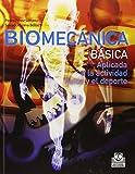 Biomecánica básica. Aplicada a la actividad física y el deporte (Deportes)