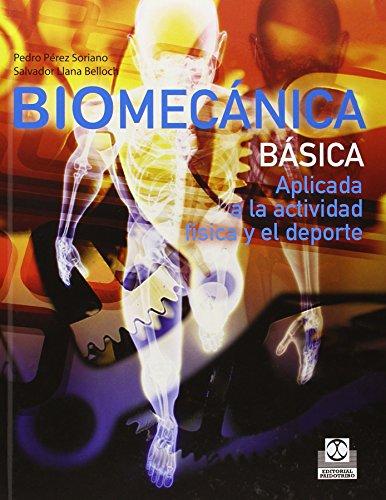 Biomecánica básica : aplicada a la actividad física y el deporte por Salvador Llana Belloch