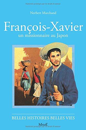 Saint François-Xavier, un missionnaire au Japon