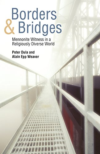 Borders And Bridges Mennonite Witness In A Religiously Diverse World
