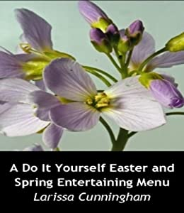 A Do It Yourself Easter and Spring (English Edition) von [Cunningham, Larissa]