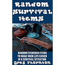 Random Survival Items: Random Everyday Items To Make Your Life Easier In A Survival Situation (English Edition)