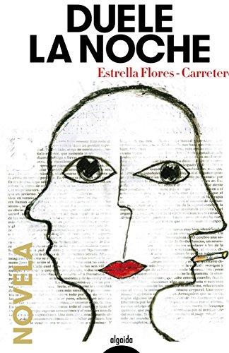 Duele la noche (Algaida Literaria - Algaida Narrativa) por Estrella Flores-Carretero