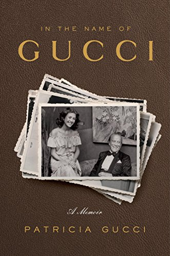 In the Name of Gucci: A Memoir (English Edition)