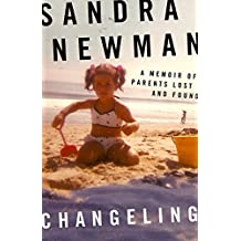 Changeling: A Memoir Of Parents Lost And Found