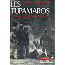 Les tupamaros. guérilla urbaine en uruguay.