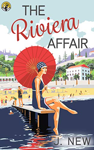 The Riviera Affair (The Yellow Cottage Vintage Mysteries Book 4) by [New, J. ]