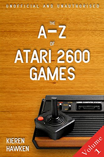 The A-Z of Atari 2600 Games: Volume 1 (The Atari 2600)
