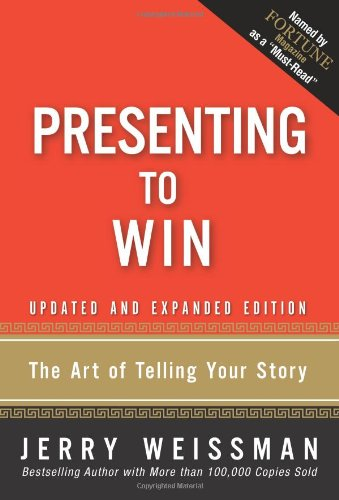 Presenting to Win:The Art of Telling Your Story, Updated and Expanded Edition