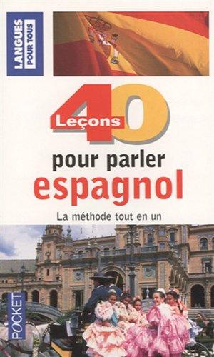 40 LECONS POUR PARLER ESPAGNOL  (ancienne édition)