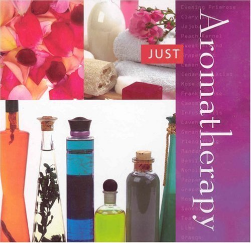 Just Aromatherapy by Top That Editors (2005) Hardcover