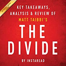 The Divide by Matt Taibbi: Key Takeaways, Analysis, & Review