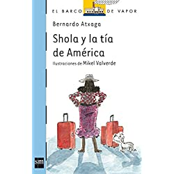 Shola y la tía de América (El Barco de Vapor Azul)